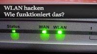 WLAN hacken: Wie geht das überhaupt?