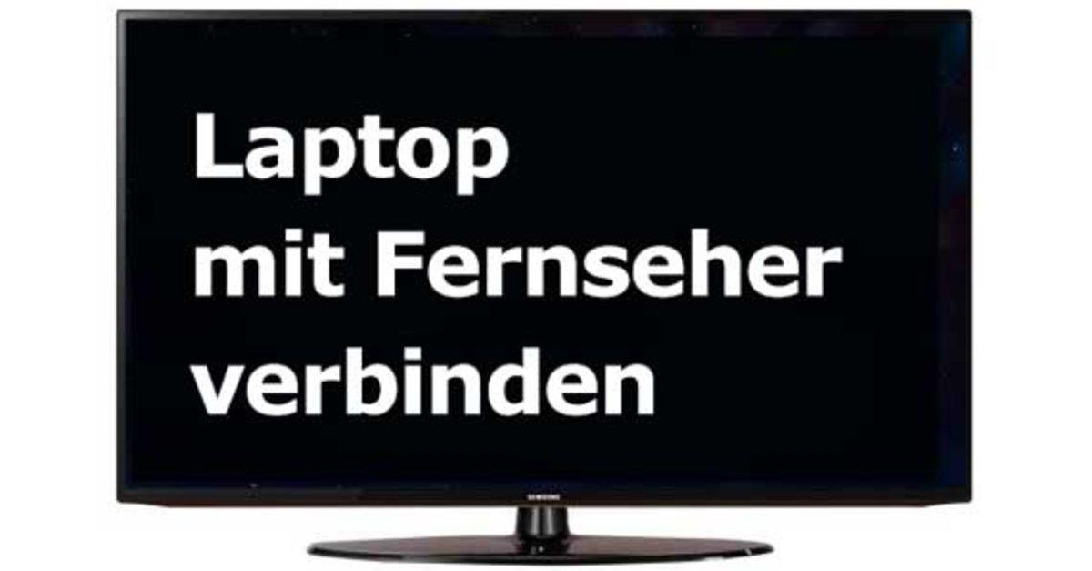 laptop mit fernseher verbinden so geht s mit kabel und. Black Bedroom Furniture Sets. Home Design Ideas