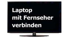 Laptop mit Fernseher verbinden: So geht's mit Kabel und kabellos