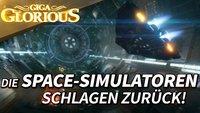 GIGA Glorious: Die Space-Simulatoren schlagen zurück!