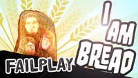 GIGA Failplay: I am Bread - Was zum...?!