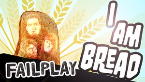 GIGA Failplay: I am Bread