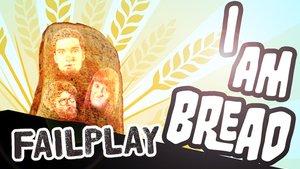 GIGA Failplay: I am Bread
