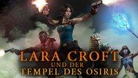 Lara Croft und der Tempel des Osiris Test: Zu viert nach Ägypten!