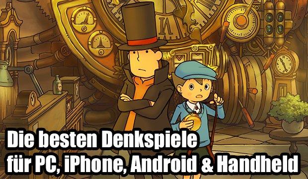 Die besten Denkspiele für PC, iPhone, Android & Handheld