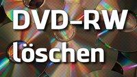Eine DVD-RW löschen - ganz einfach!