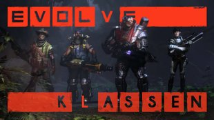Evolve: Klassen - Die Jäger im Fokus (Assault, Medic, Support, Trapper)