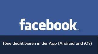 Facebook App: Töne ausschalten – so geht's (Android und iPhone/iPad)