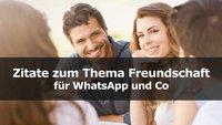 Zitate zum Thema Freundschaft für WhatsApp und Co