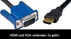HDMI per VGA verbinden: So geht's mit Adapter und Konverter