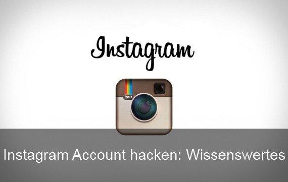 Instagram Account hacken: Das sollte man beachten