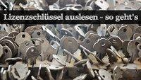 Lizenzschlüssel auslesen: So findet Ihr die Produkt-Keys!