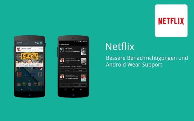 Netflix für Android: Update bringt Empfehlungen, bessere Benachrichtigungen & Android Wear-Support