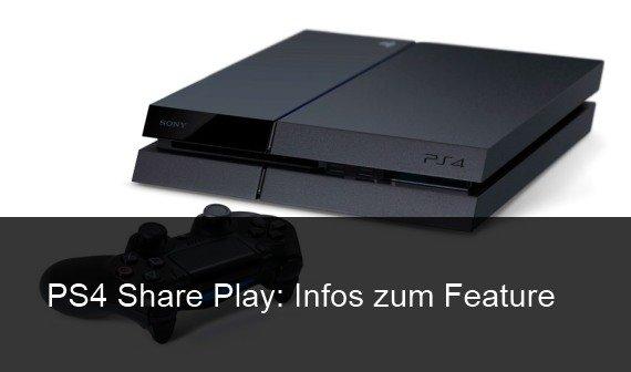 PS4 Share Play: Anleitung und Voraussetzungen - Spiele online mit Freunden teilen