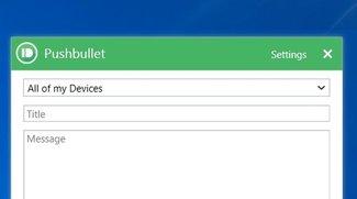 Pushbullet: Neue Windows-App mit vielen Verbesserungen