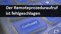 Der Remoteprozeduraufruf ist fehlgeschlagen - Problemlösung