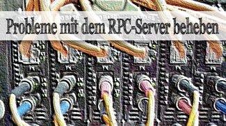 RPC Server-Fehler - So klappt's doch noch!
