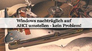 Tipp: AHCI für die SSD nachträglich aktivieren - So geht's!