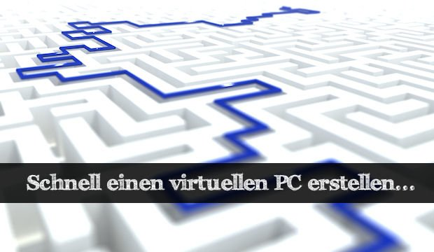 So funktioniert ein virtueller PC - Leg los!