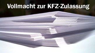 Vollmacht zur KFZ-Zulassung: Was brauche ich?