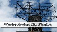 Werbeblocker für Firefox - installieren und benutzen