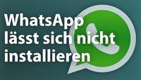 WhatsApp neu installieren - Wenn der Messenger Probleme macht