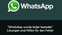 """""""WhatsApp wurde leider beendet"""": Was kann man bei dem Fehler tun?"""