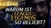 GIGA Glorious: Warum ist League of Legends so beliebt?