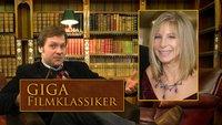 GIGA Filmklassiker #8: Die talentierte Diva Barbra Streisand