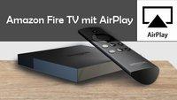 Amazon Fire TV mit Airplay nutzen: App macht's möglich