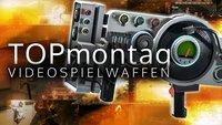 GIGA TOPmontag: Die coolsten Videospielwaffen