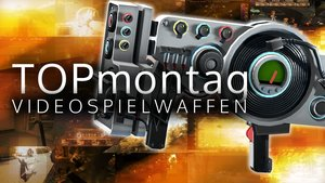 GIGA TOPmontag - Videospielwaffen