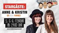 Anne & Kristin zu Gast bei Gameswelt Live!