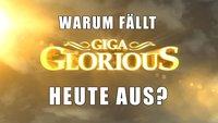 GIGA Glorious: Warum fällt die Sendung heute aus?