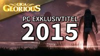 GIGA Glorious: PC-Exklusivtitel 2015