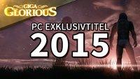 GIGA Glorious: PC-Exklusivtitel 2015