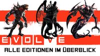 Evolve: Monster, Jäger, Skins - Alle Editionen im Überblick