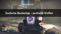 Destiny: Exotische Beutezüge – Guide und Übersicht der Aufgaben und Belohnungen