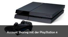 PS4: Account Sharing - Spiele mit Freunden teilen