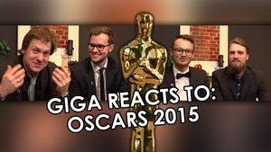 GIGA reacts to: Oscars 2015