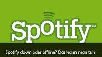 Spotify down: Störungen und Server-Status heute