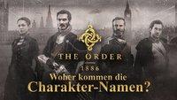 The Order 1886: Woher kommen die Namen der Charaktere?