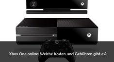 Xbox One: Online-Kosten und Gebühren im Überblick