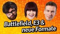 GIGA InTeam: Battlefield, E3 & neue Formate