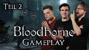 GIGA Gameplay: Bloodborne Teil 2