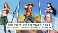 One Piece Pirate Warriors 3: Alle Charaktere in der Übersicht - mit Trailern!