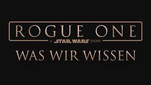 Rogue One - A Star Wars Story: Der Trailer, die Story, Cast & Kinostart - Das ist bekannt!