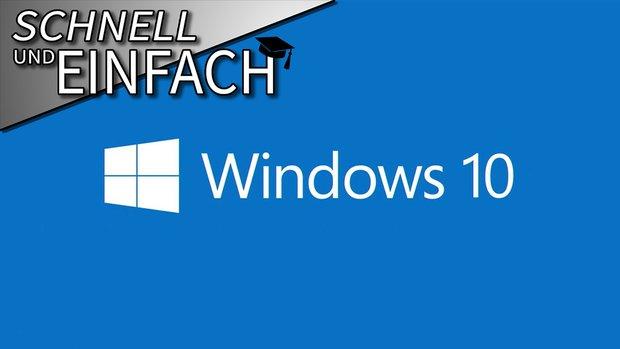 Schnell und Einfach: Windows 10 - Die neuen Features