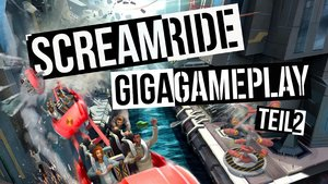 GIGA Gameplay: Screamride (Teil 2)