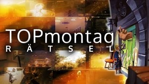 TOPmontag - Rätsel - Teil 1